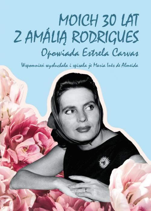 Moich 30 lat z Amálią Rodrigeuz. - okładka książki