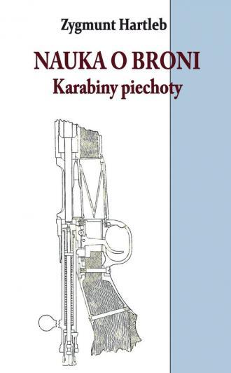 Nauka o broni. Karabiny Piechoty - okładka książki