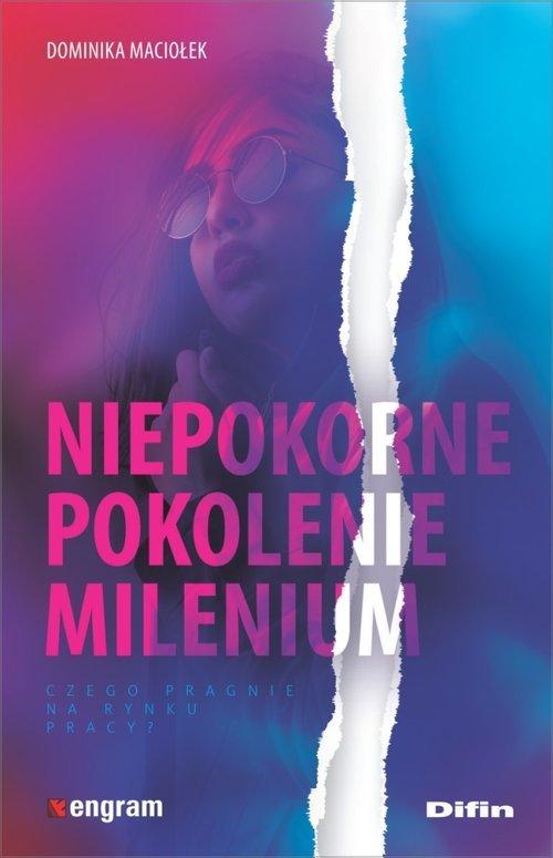 Niepokorne pokolenie milenium. - okładka książki