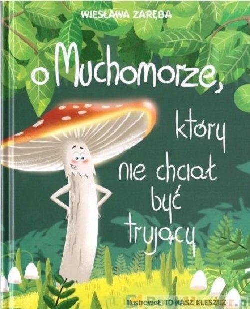 O muchomorze, który nie chciał - okładka książki