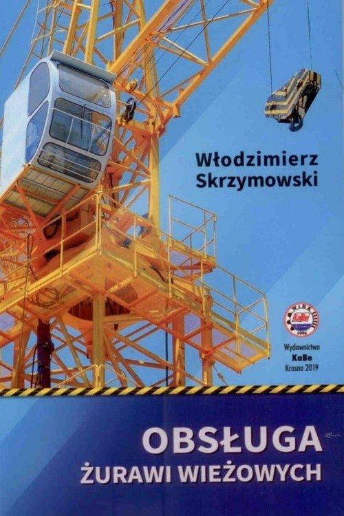 Obsługa żurawi wieżowych. Budowa - okładka książki