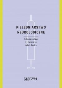 Pielęgniarstwo neurologiczne - okładka książki