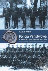 Policja Państwowa w powiecie zawierciańskim - okładka książki