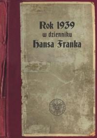 Rok 1939 w dzienniku Hansa Franka - okładka książki