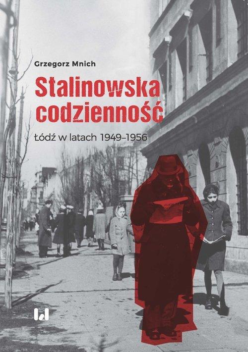 Stalinowska codzienność. Łódź w - okładka książki