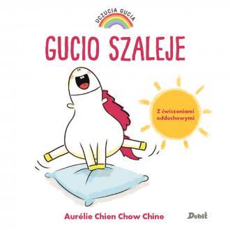Uczucia Gucia. Gucio szaleje - okładka książki