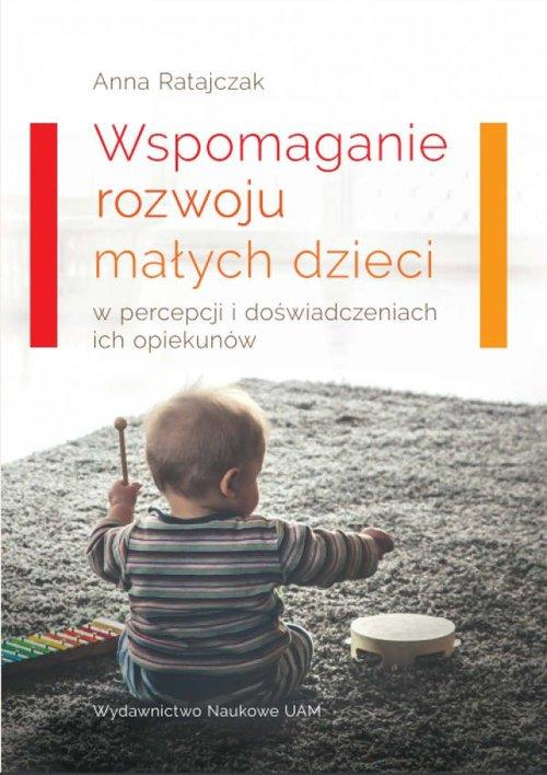 Wspomaganie rozwoju małych dzieci - okładka książki