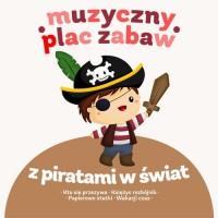 Z piratami w świat. Muzyczny plac - okładka płyty