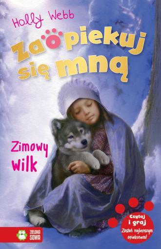 Zaopiekuj się mną. Zimowy wilk - okładka książki