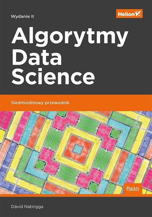 Algorytmy Data Science. Siedmiodniowy - okładka książki