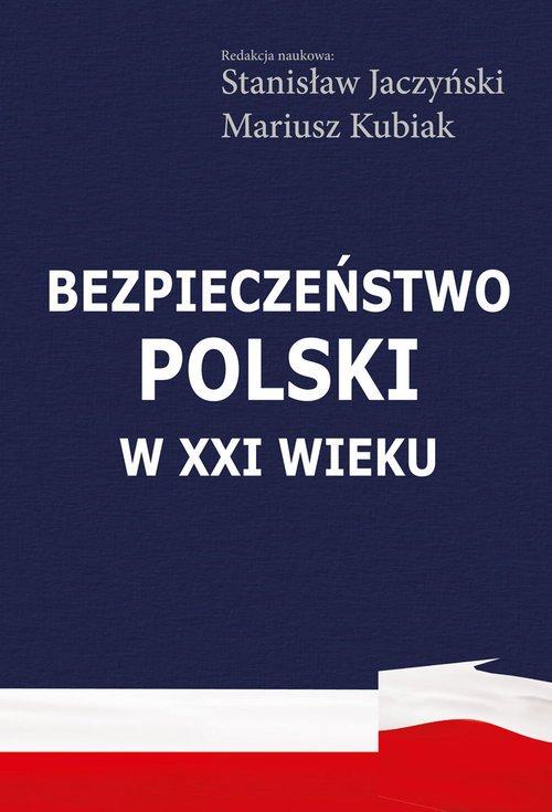 Bezpieczeństwo Polski w XXI wieku - okładka książki