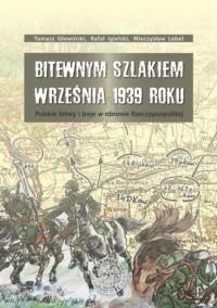 Bitewnym szlakiem września 1939 - okładka książki