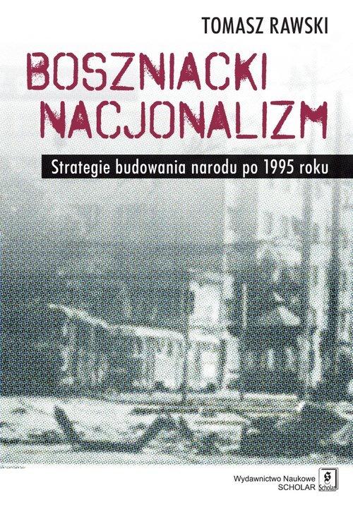 Boszniacki nacjonalizm. Strategie - okładka książki