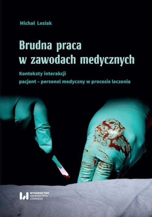 Brudna praca w zawodach medycznych. - okładka książki