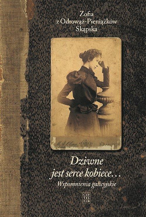 Dziwne jest serce kobiece. Wspomnienia - okładka książki