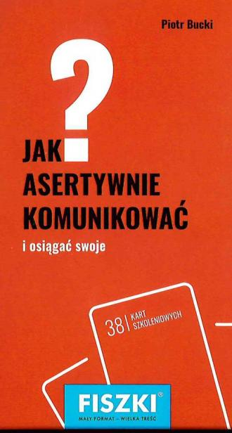 Jak asertywnie komunikować i sięgać - okładka książki