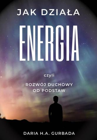 Jak działa energia czyli rozwój - okładka książki