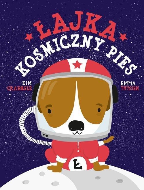 Łajka. Kosmiczny pies - okładka książki
