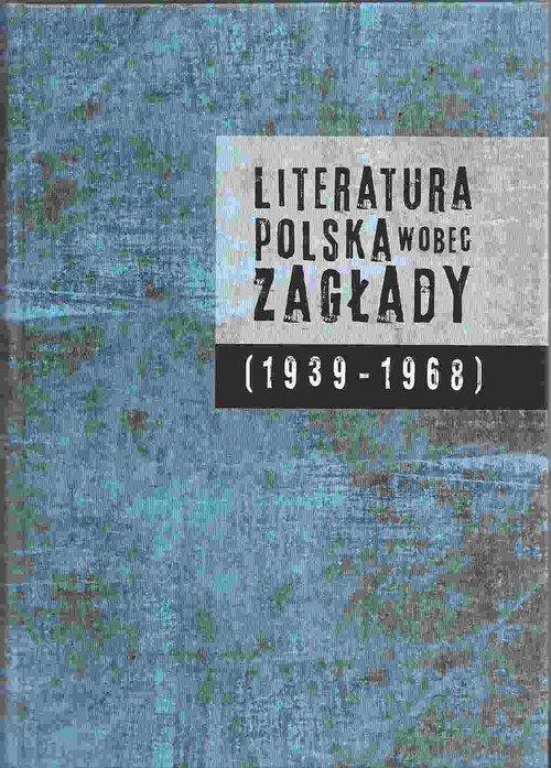 Literatura polska wobec Zagłady - okładka książki