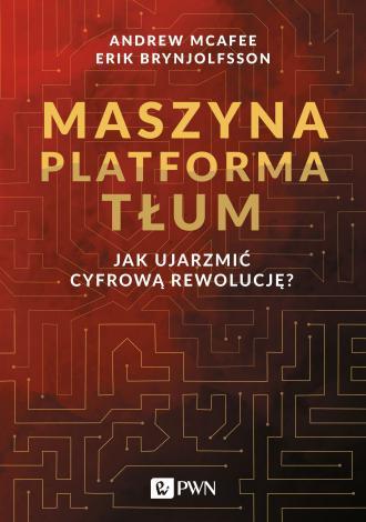 Maszyna. Platforma. Tłum. Jak ujarzmić - okładka książki