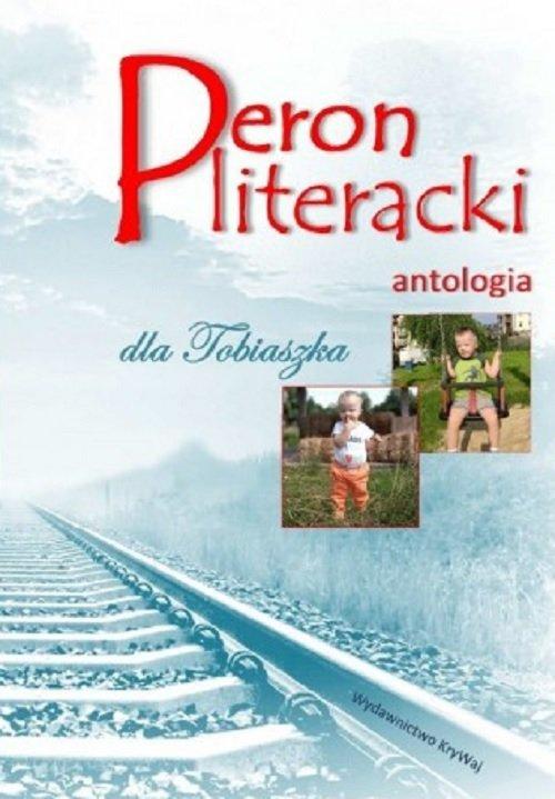 Peron literacki dla Tobiaszka Antologia - okładka książki
