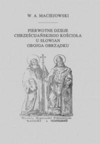 Pierwotne dzieje chrześcijańskiego - okładka książki