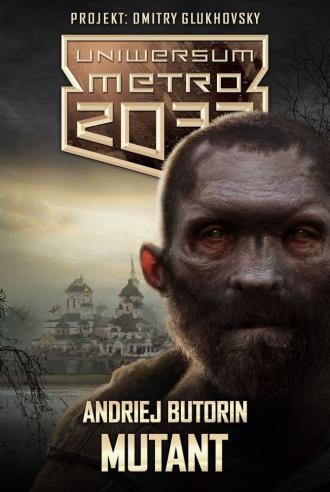 Uniwersum Metro 2033. Mutant - okładka książki