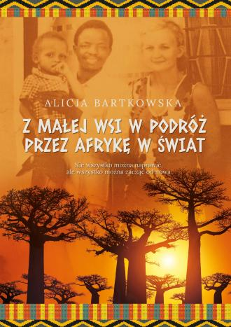 Z małej wsi w podróż przez afrykę - okładka książki