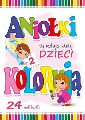 Aniołki się radują, kiedy dzieci - okładka książki