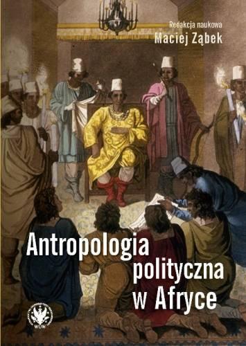 Antropologia polityczna w Afryce - okładka książki