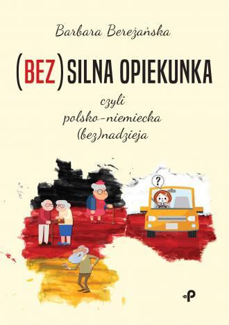 (Bez)silna opiekunka, czyli polsko-niemiecka - okładka książki