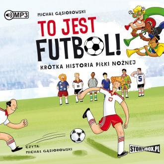 To jest futbol! Krótka historia - pudełko audiobooku