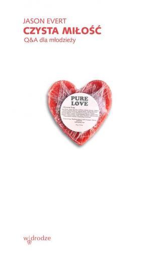 Czysta miłość. Q&A dla młodzieży - okładka książki