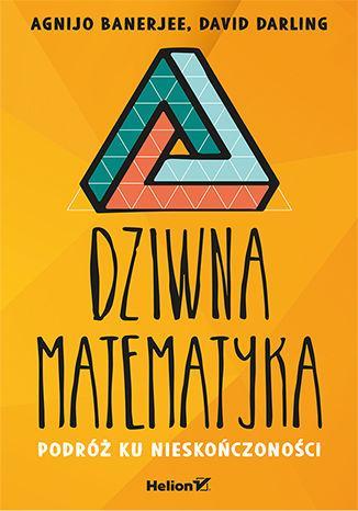 Dziwna matematyka. Podróż ku nieskończoności - okładka książki