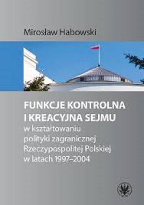 Funkcje kontrolna i kreacyjna Sejmu - okładka książki