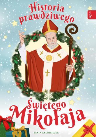 Historia prawdziwego św Mikołaja - okładka książki