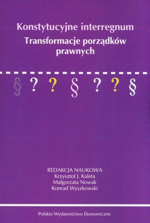 Konstytucyjne interregnum. Transformacje - okładka książki