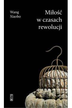 Miłość w czasach rewolucji - okładka książki