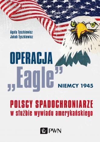 Operacja Eagle - Niemcy 1945. Polscy - okładka książki