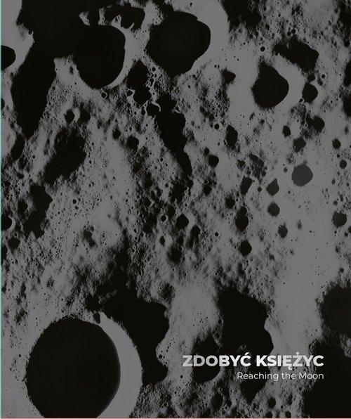 Zdobyć Księżyc/Reaching the Moon - okładka książki