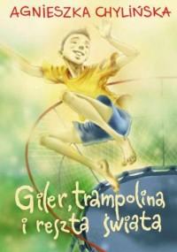 Giler, trampolina i reszta świata - okładka książki