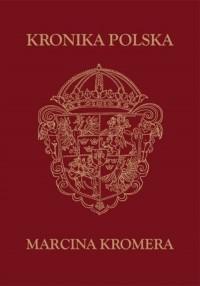 Kronika Polska Marcina Kromera - okładka książki