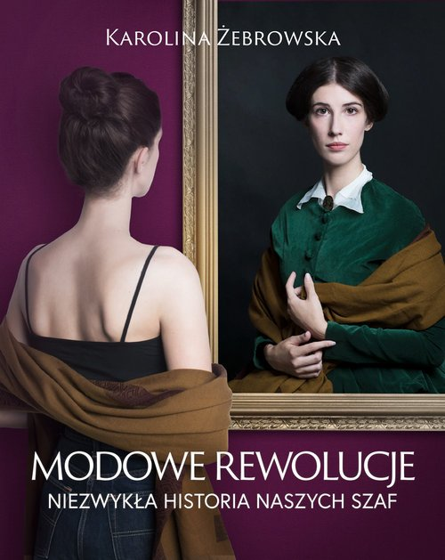Modowe rewolucje. Niezwykła historia - okładka książki