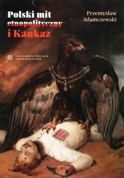 Polski mit etnopolityczny i Kaukaz - okładka książki