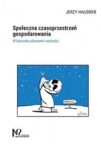 Społeczna czasoprzestrzeń gospodarowania. - okładka książki