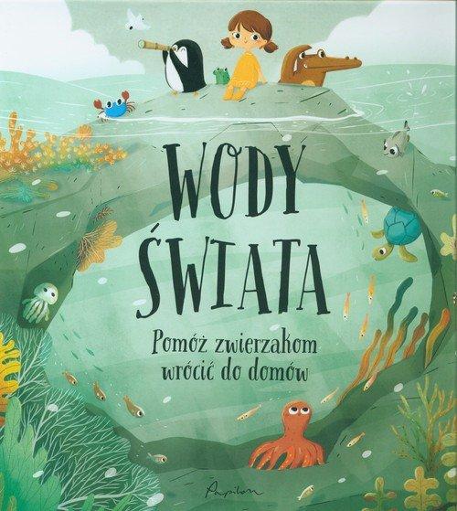 Wody świata.  Pomóż zwierzakom - okładka książki