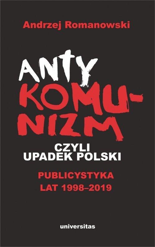 Antykomunizm, czyli upadek Polski. - okładka książki