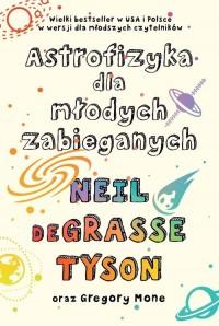 Astrofizyka dla młodych zabieganych - okładka książki