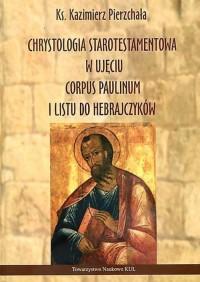 Chrystologia starotestamentowa - okładka książki