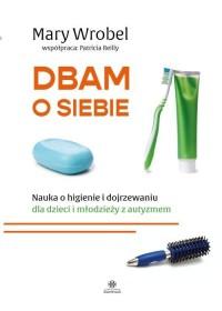 Dbam o siebie. Nauka o higienie - okładka książki
